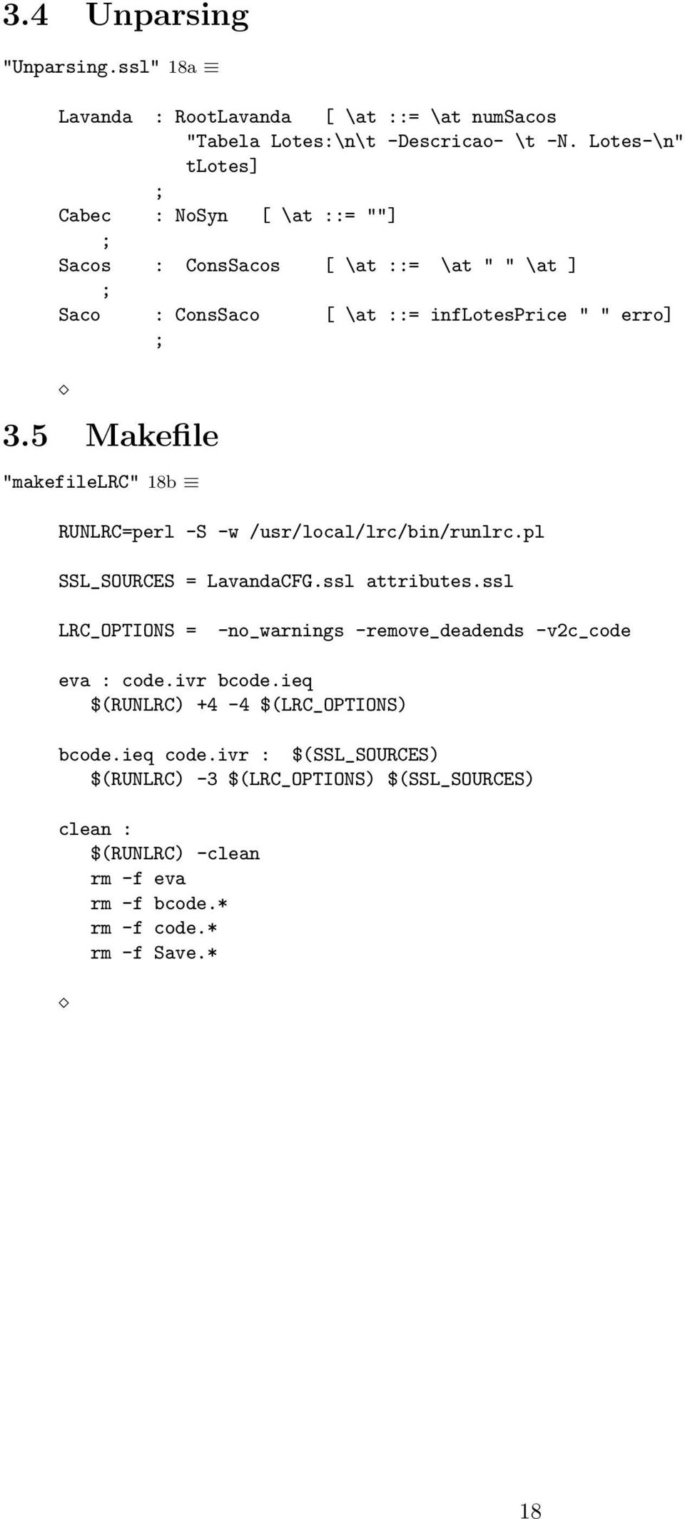 "5 Makefile ""makefilelrc"" 18b RUNLRC=perl -S -w /usr/local/lrc/bin/runlrc.pl SSL_SOURCES = LavandaCFG.ssl attributes."