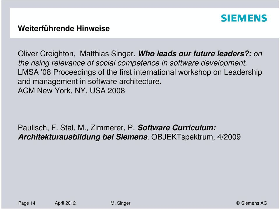 LMSA '08 Proceedings of the first international workshop on Leadership management in software architecture.