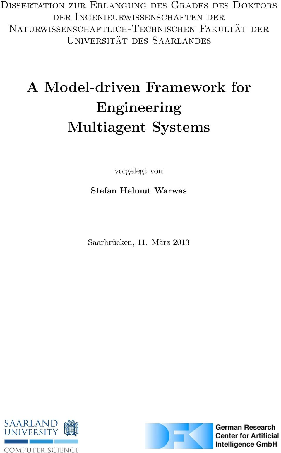 A Model-driven Framework for Engineering Multiagent Systems vorgelegt von
