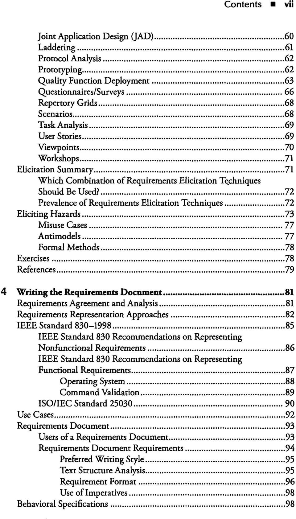 72 Prevalence of Requirements Elicitation Techniques 72 Eliciting Hazards 73 Misuse Cases 77 Antimodels 77 Formal Methods 78 Exercises 78 References 79 4 Writing the Requirements Document 81