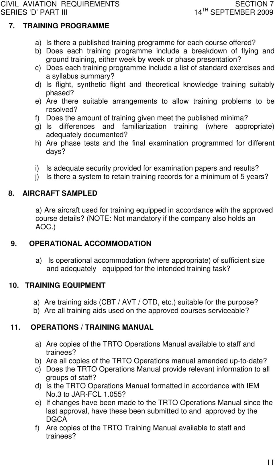 c) Does each training programme include a list of standard exercises and a syllabus summary? d) Is flight, synthetic flight and theoretical knowledge training suitably phased?