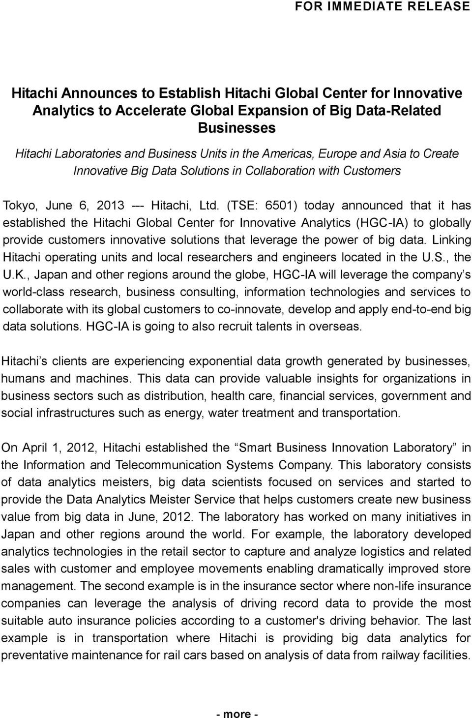 (TSE: 6501) today announced that it has established the Hitachi Global Center for Innovative Analytics (HGC-IA) to globally provide customers innovative solutions that leverage the power of big data.