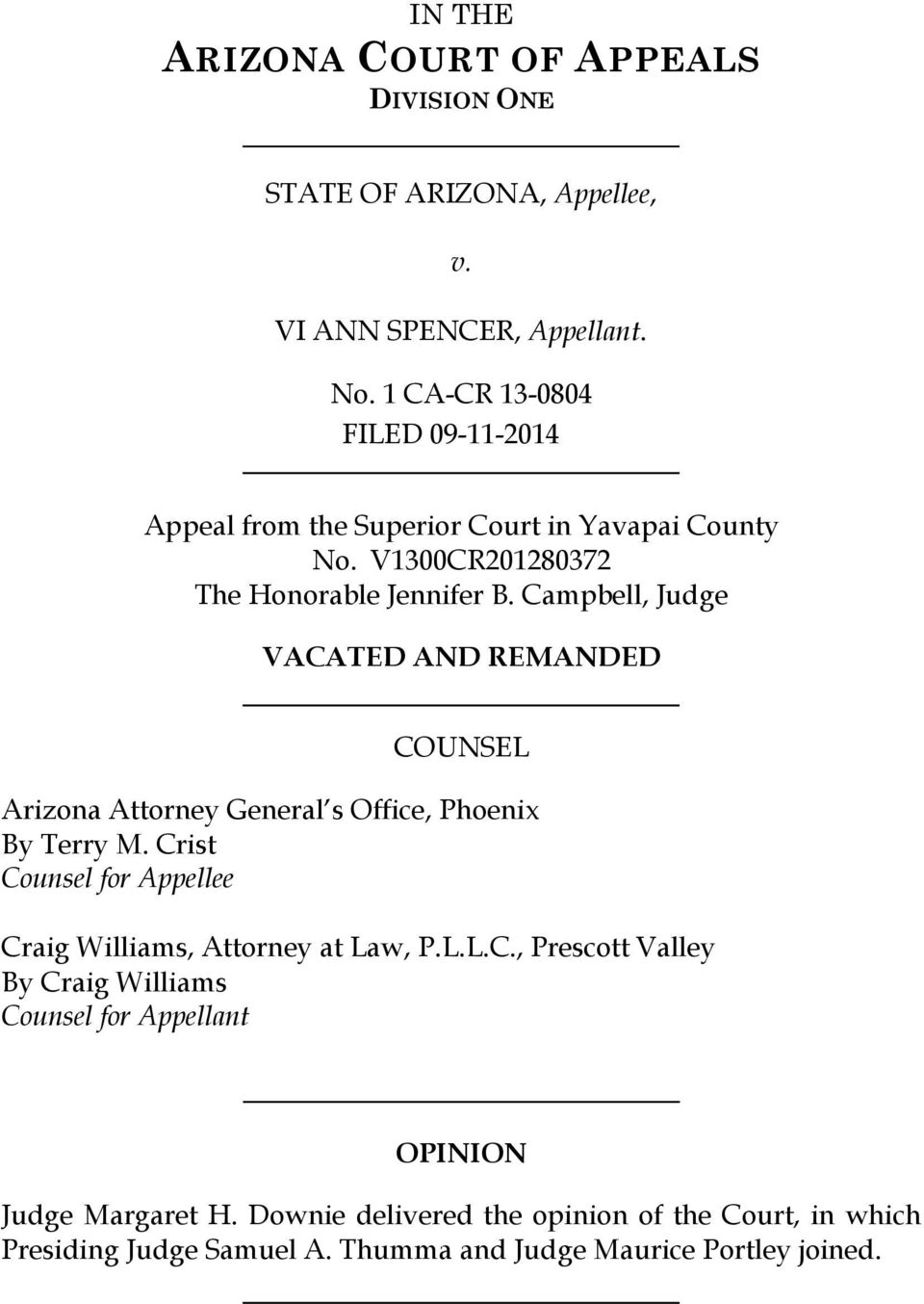 Campbell, Judge VACATED AND REMANDED COUNSEL Arizona Attorney General s Office, Phoenix By Terry M.
