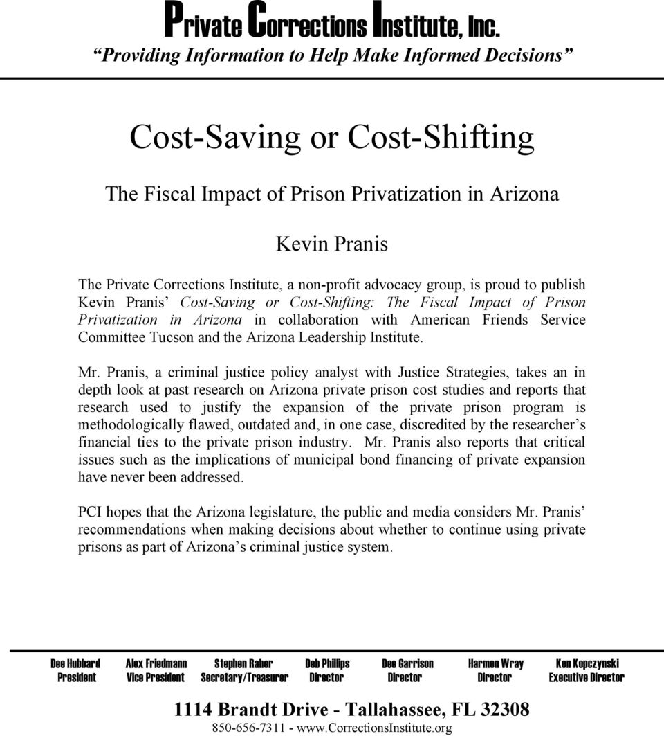 advocacy group, is proud to publish Kevin Pranis Cost-Saving or Cost-Shifting: The Fiscal Impact of Prison Privatization in Arizona in collaboration with American Friends Service Committee Tucson and