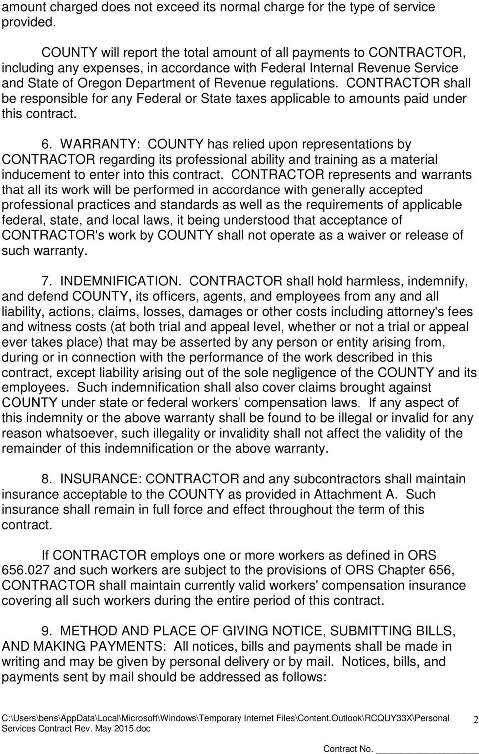 CONTRACTOR shall be responsible for any Federal or State taxes applicable to amounts paid under this contract. 6.