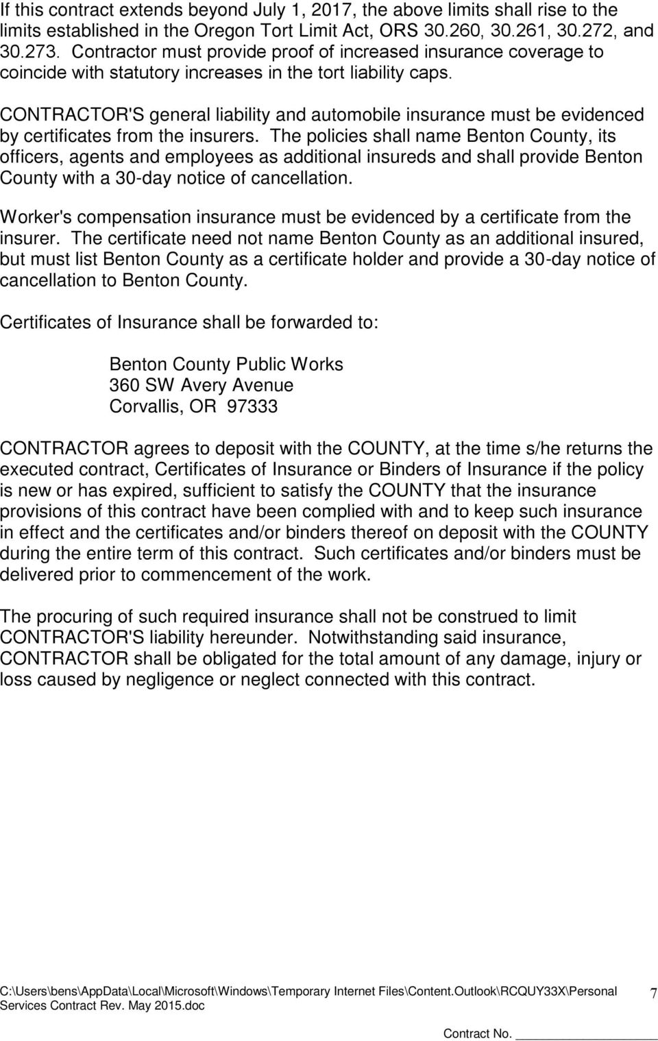 CONTRACTOR'S general liability and automobile insurance must be evidenced by certificates from the insurers.