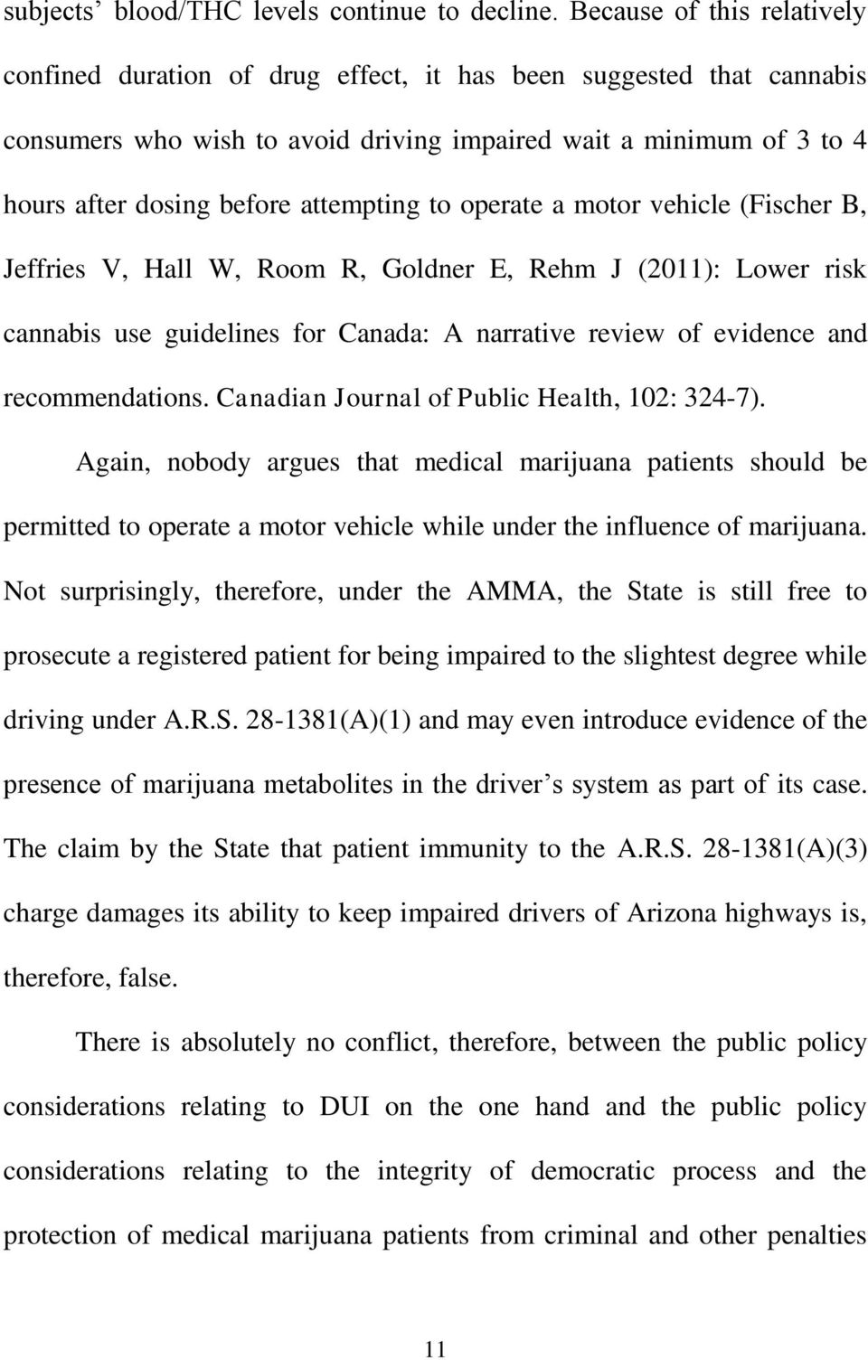 attempting to operate a motor vehicle (Fischer B, Jeffries V, Hall W, Room R, Goldner E, Rehm J (2011: Lower risk cannabis use guidelines for Canada: A narrative review of evidence and