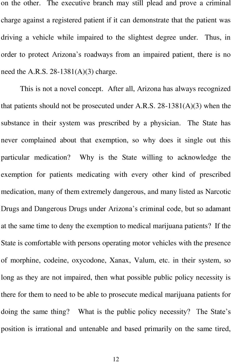 Thus, in order to protect Arizona s roadways from an impaired patient, there is no need the A.R.S. 28-1381(A(3 charge. This is not a novel concept.