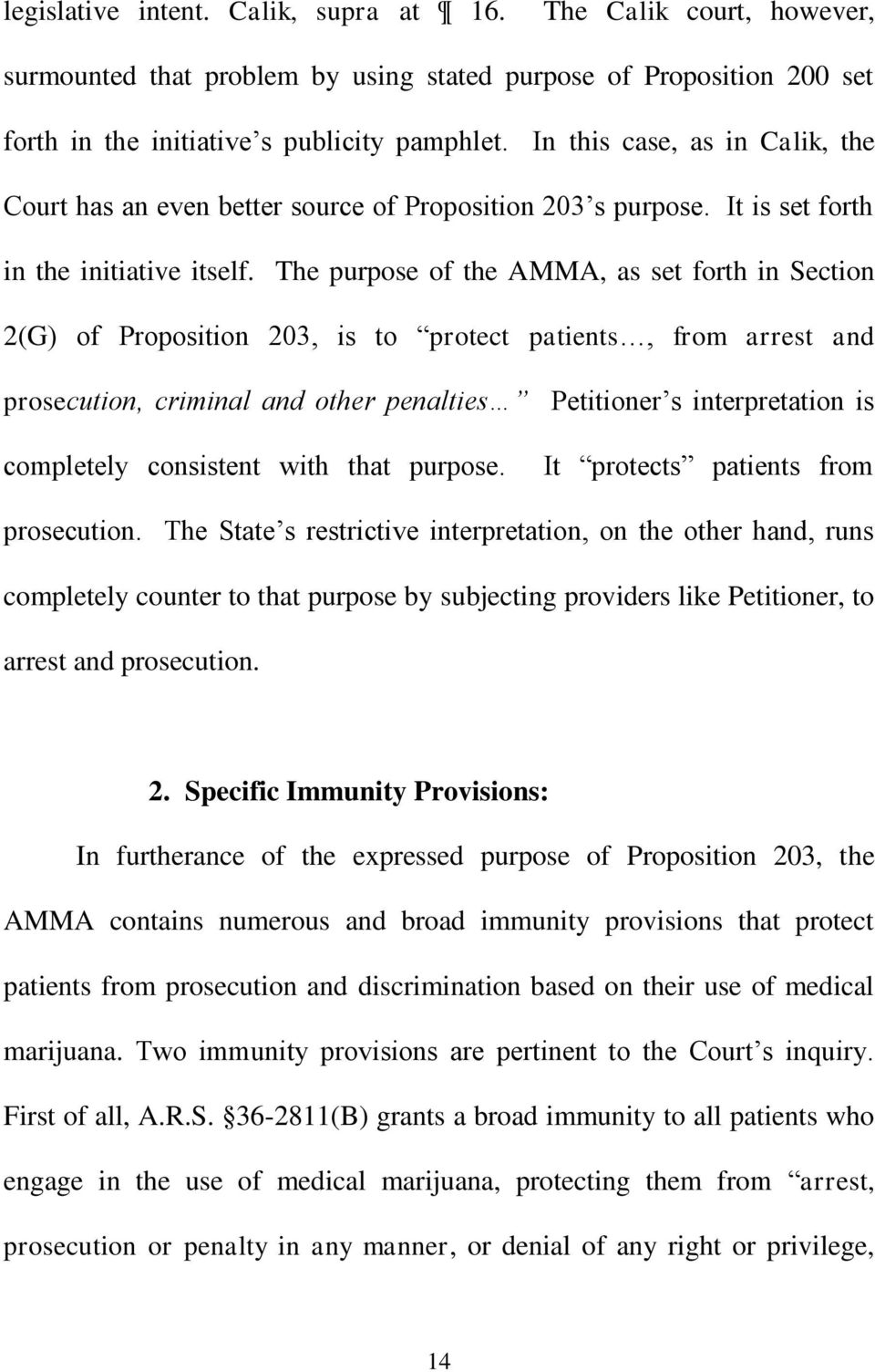 The purpose of the AMMA, as set forth in Section 2(G of Proposition 203, is to protect patients, from arrest and prosecution, criminal and other penalties Petitioner s interpretation is completely