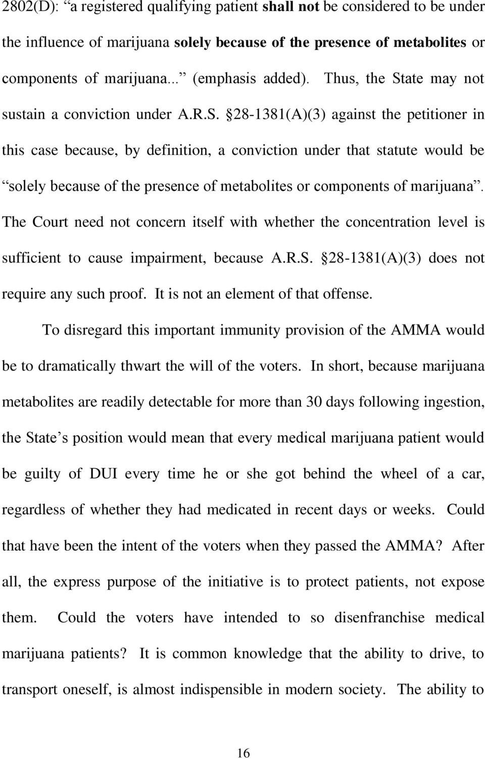 The Court need not concern itself with whether the concentration level is sufficient to cause impairment, because A.R.S. 28-1381(A(3 does not require any such proof.
