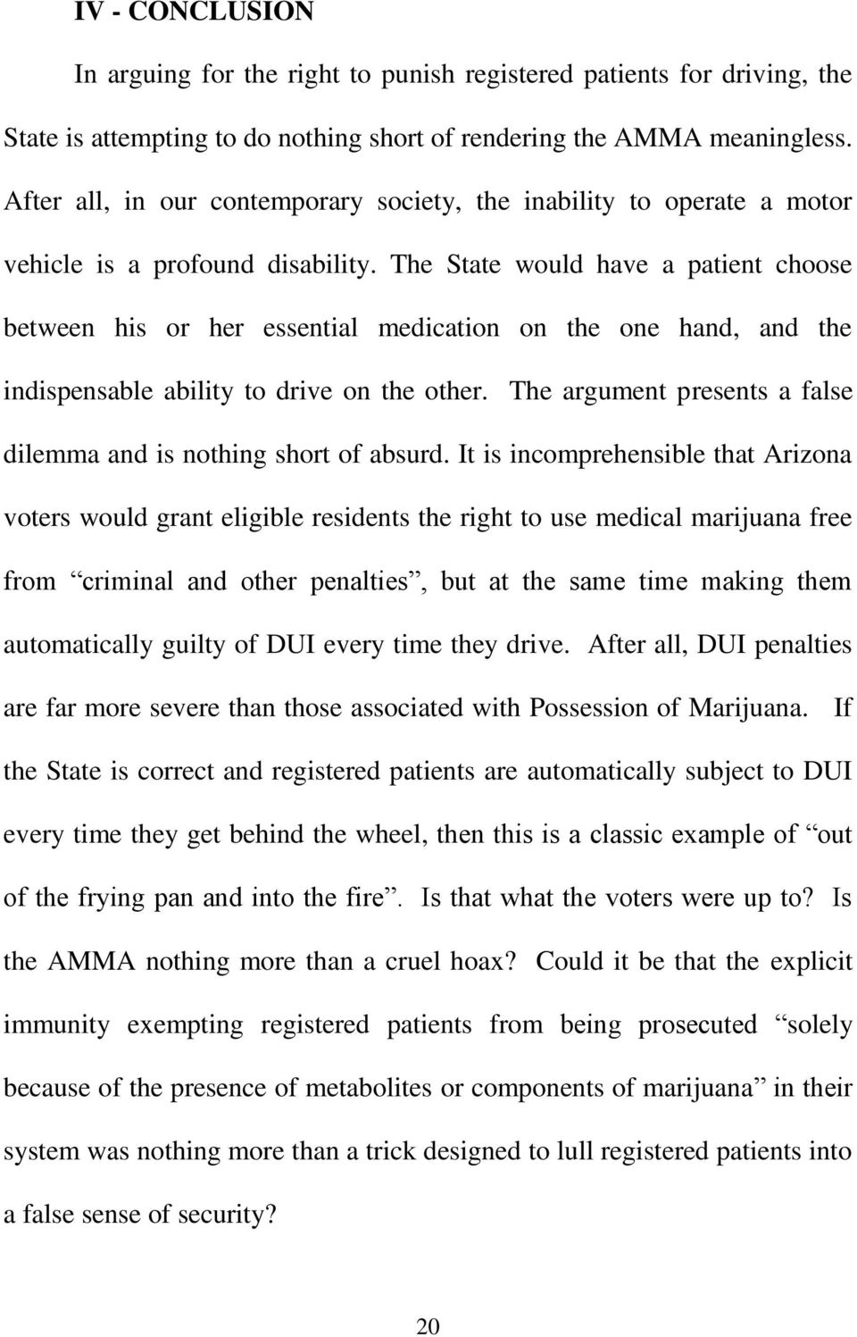 The State would have a patient choose between his or her essential medication on the one hand, and the indispensable ability to drive on the other.