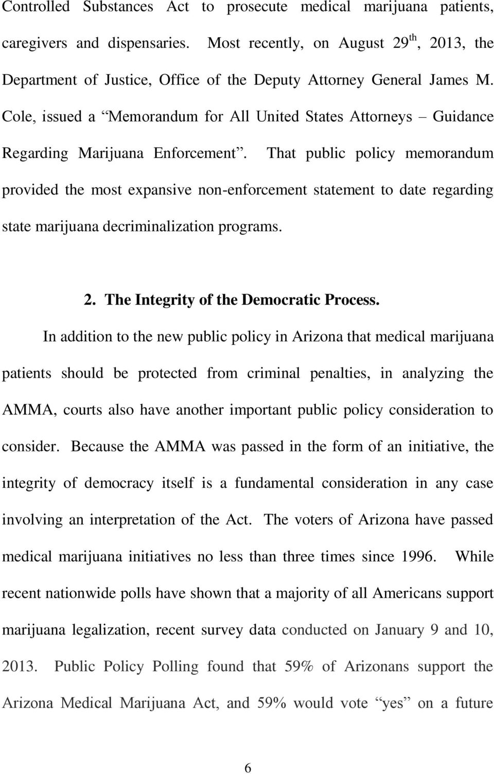 Cole, issued a Memorandum for All United States Attorneys Guidance Regarding Marijuana Enforcement.
