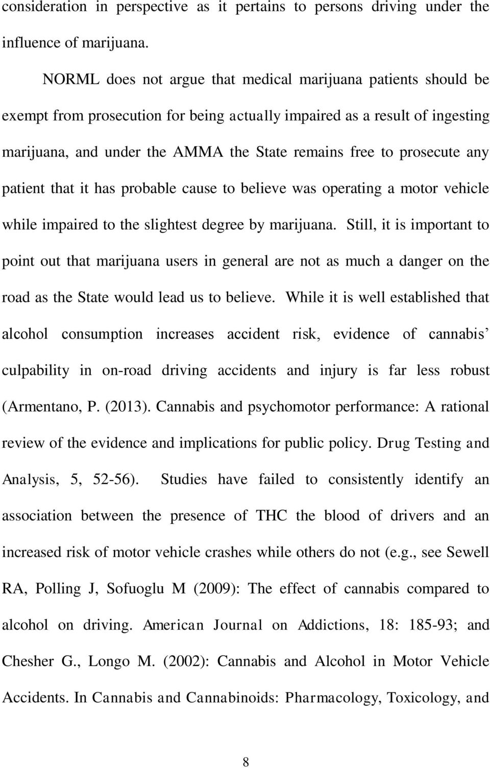 prosecute any patient that it has probable cause to believe was operating a motor vehicle while impaired to the slightest degree by marijuana.