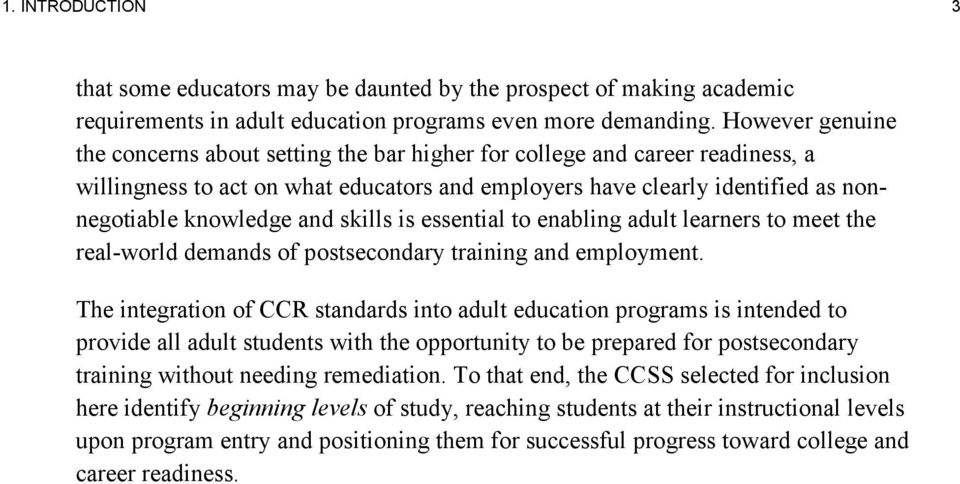 skills is essential to enabling adult learners to meet the real-world demands of postsecondary training and employment.