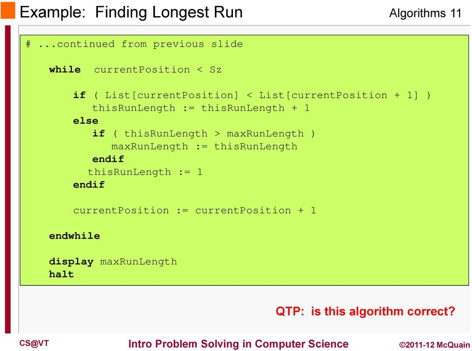 List[currentPosition + 1] ) thisrunlength := thisrunlength + 1 else if ( thisrunlength >