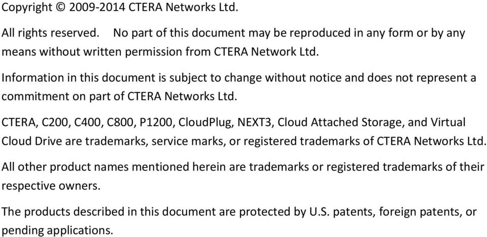 Information in this document is subject to change without notice and does not represent a commitment on part of CTERA Networks Ltd.