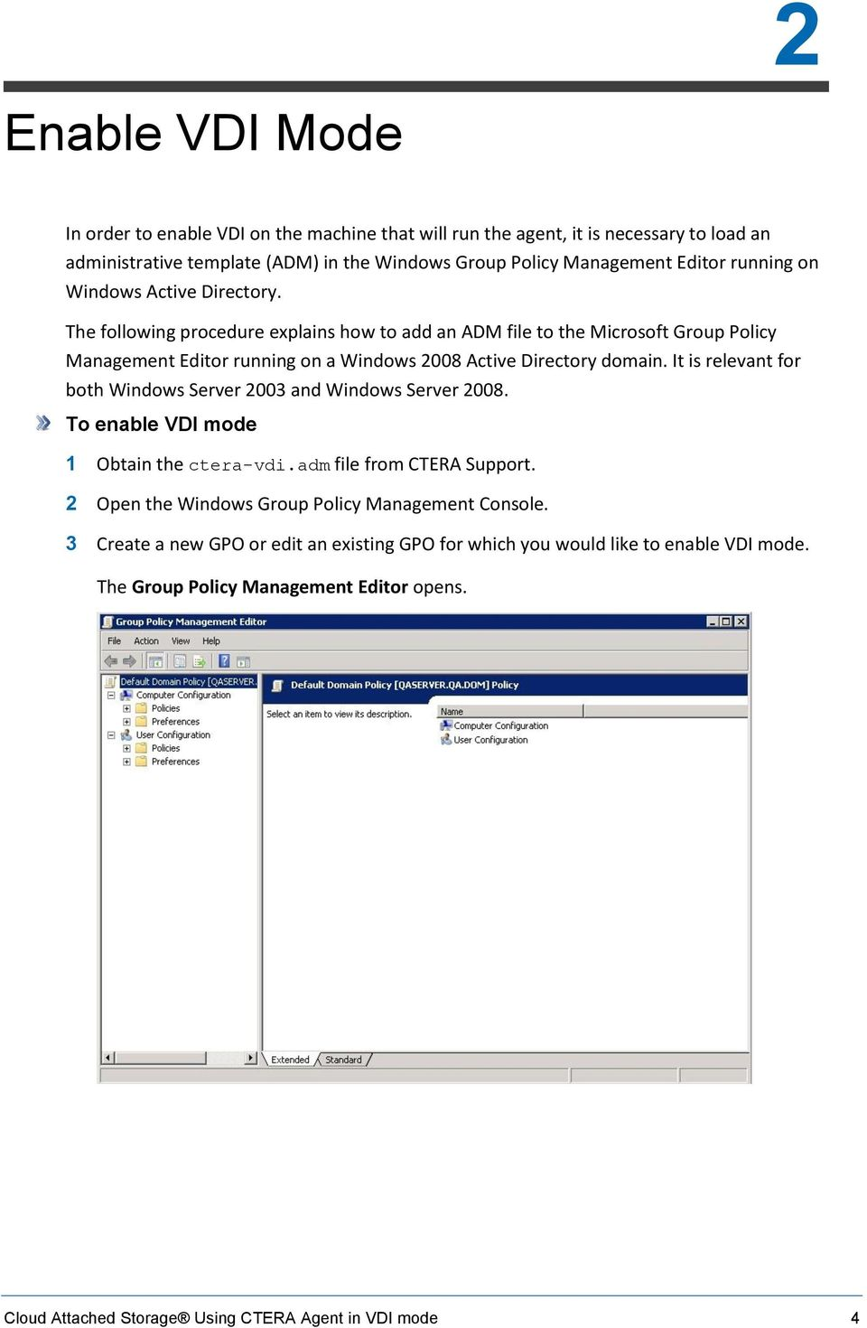 The following procedure explains how to add an ADM file to the Microsoft Group Policy Management Editor running on a Windows 2008 Active Directory domain.