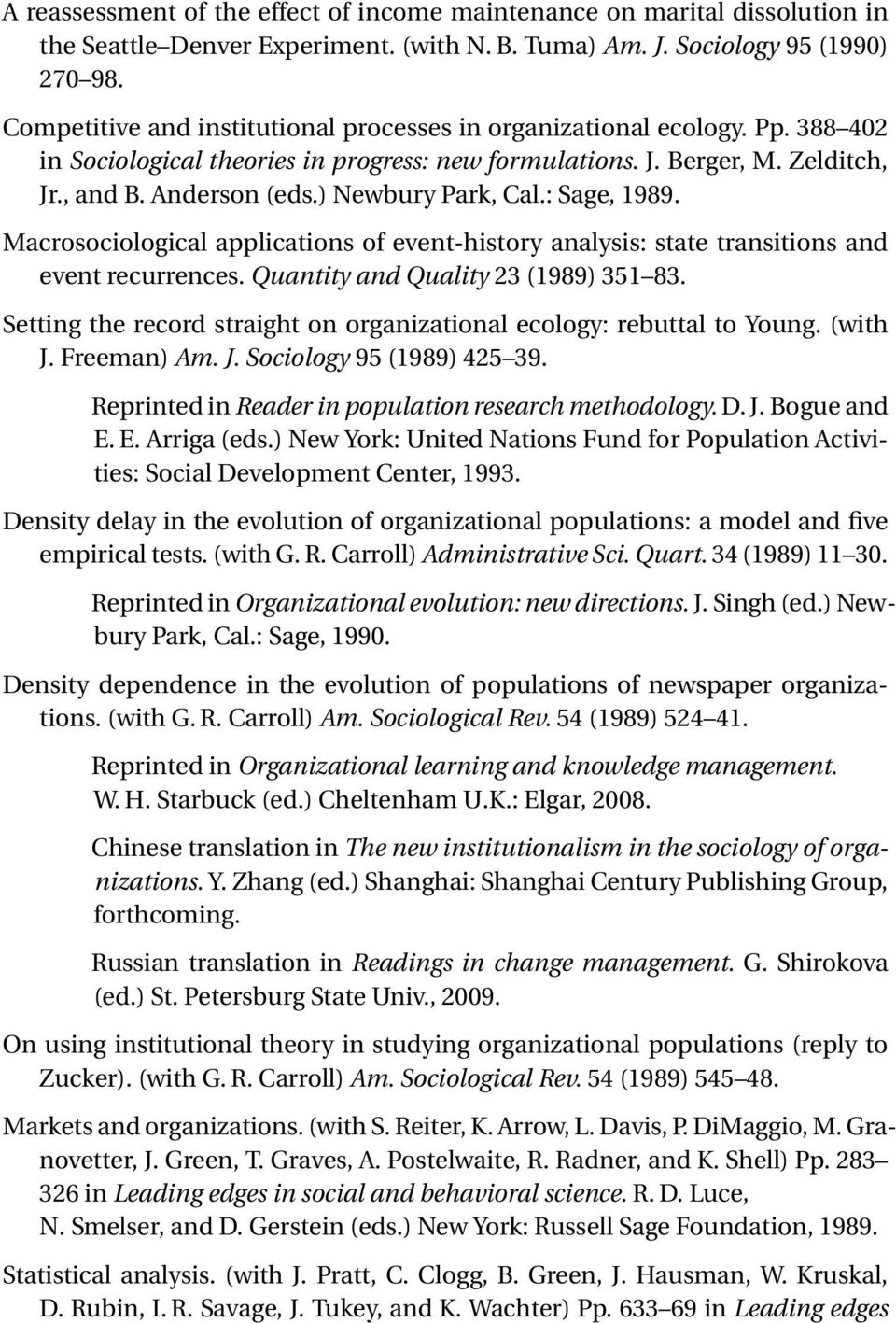 ) Newbury Park, Cal.: Sage, 1989. Macrosociological applications of event-history analysis: state transitions and event recurrences. Quantity and Quality 23 (1989) 351 83.