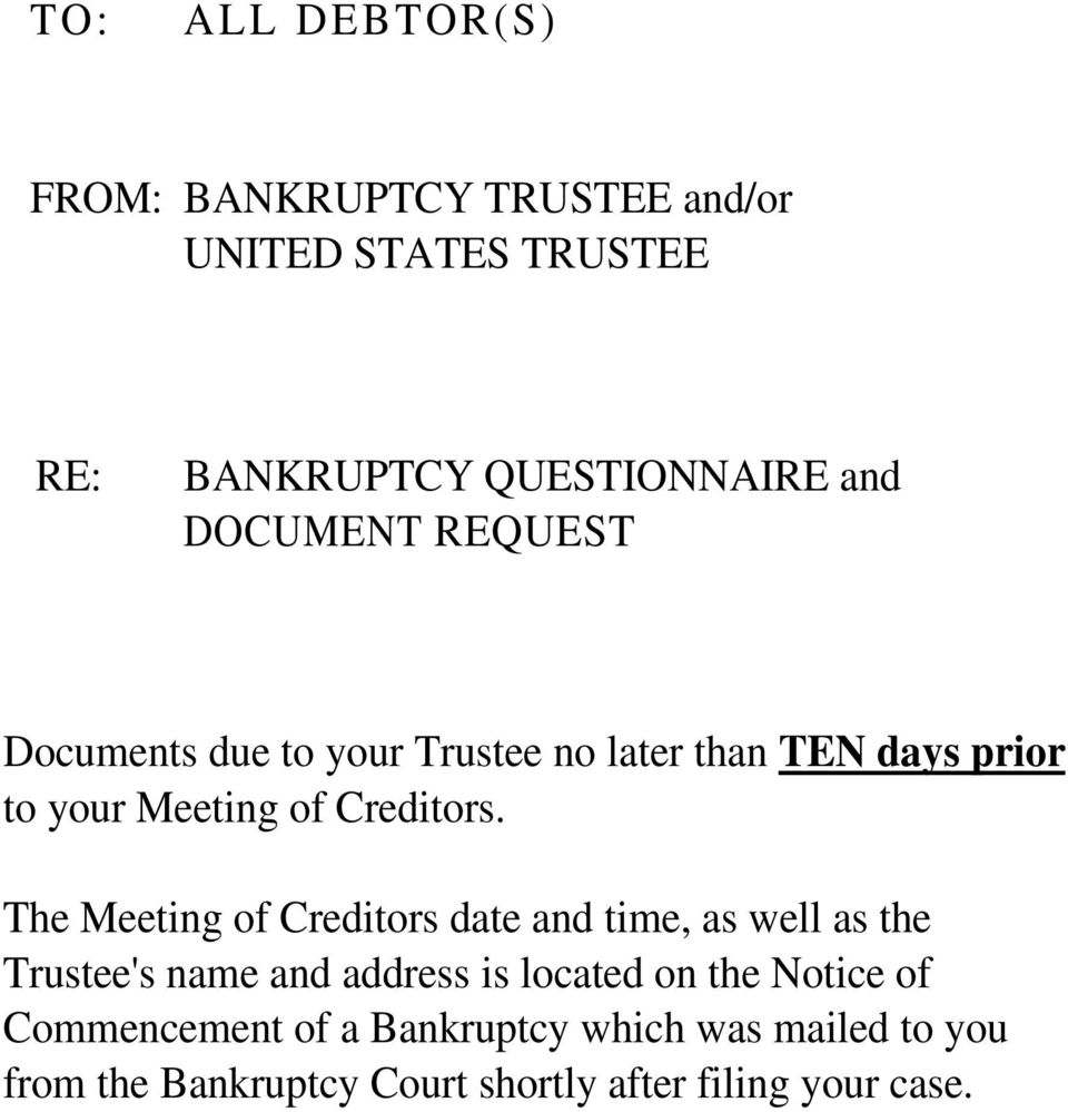 The Meeting of Creditors date and time, as well as the Trustee's name and address is located on the Notice