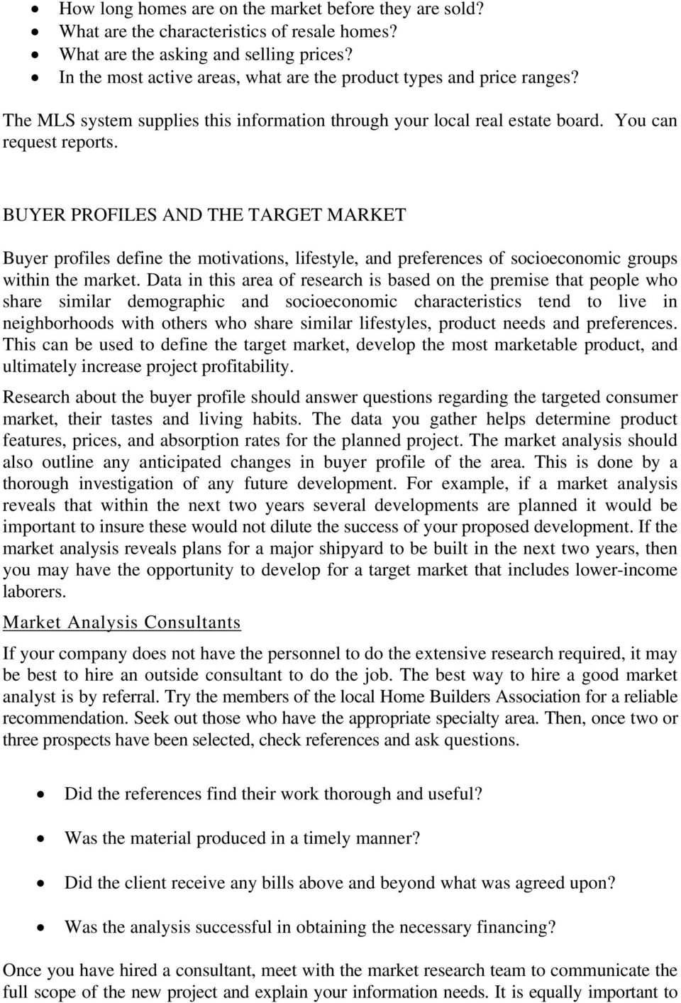 BUYER PROFILES AND THE TARGET MARKET Buyer profiles define the motivations, lifestyle, and preferences of socioeconomic groups within the market.