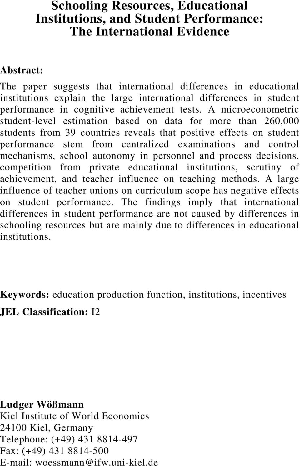A microeconometric student-level estimation based on data for more than 260,000 students from 39 countries reveals that positive effects on student performance stem from centralized examinations and