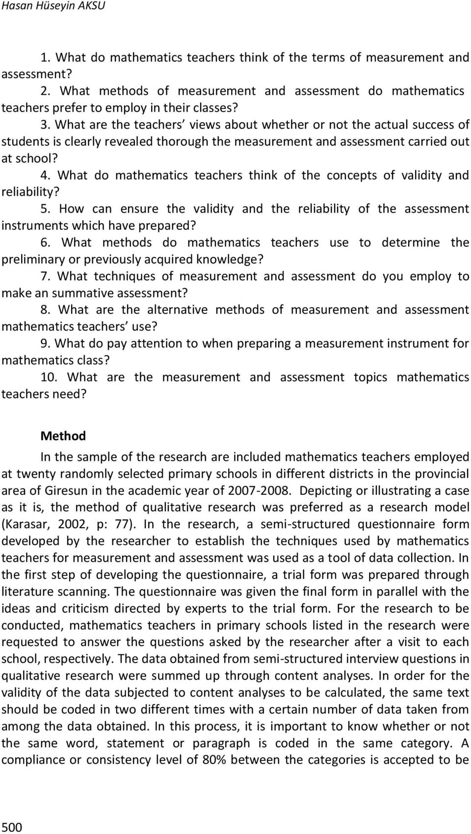What are the teachers views about whether or not the actual success of students is clearly revealed thorough the measurement and assessment carried out at school? 4.