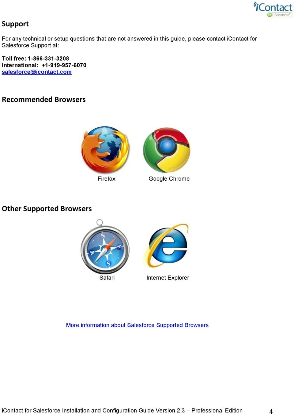 com Recommended Browsers Firefox Google Chrome Other Supported Browsers Safari Internet Explorer More information