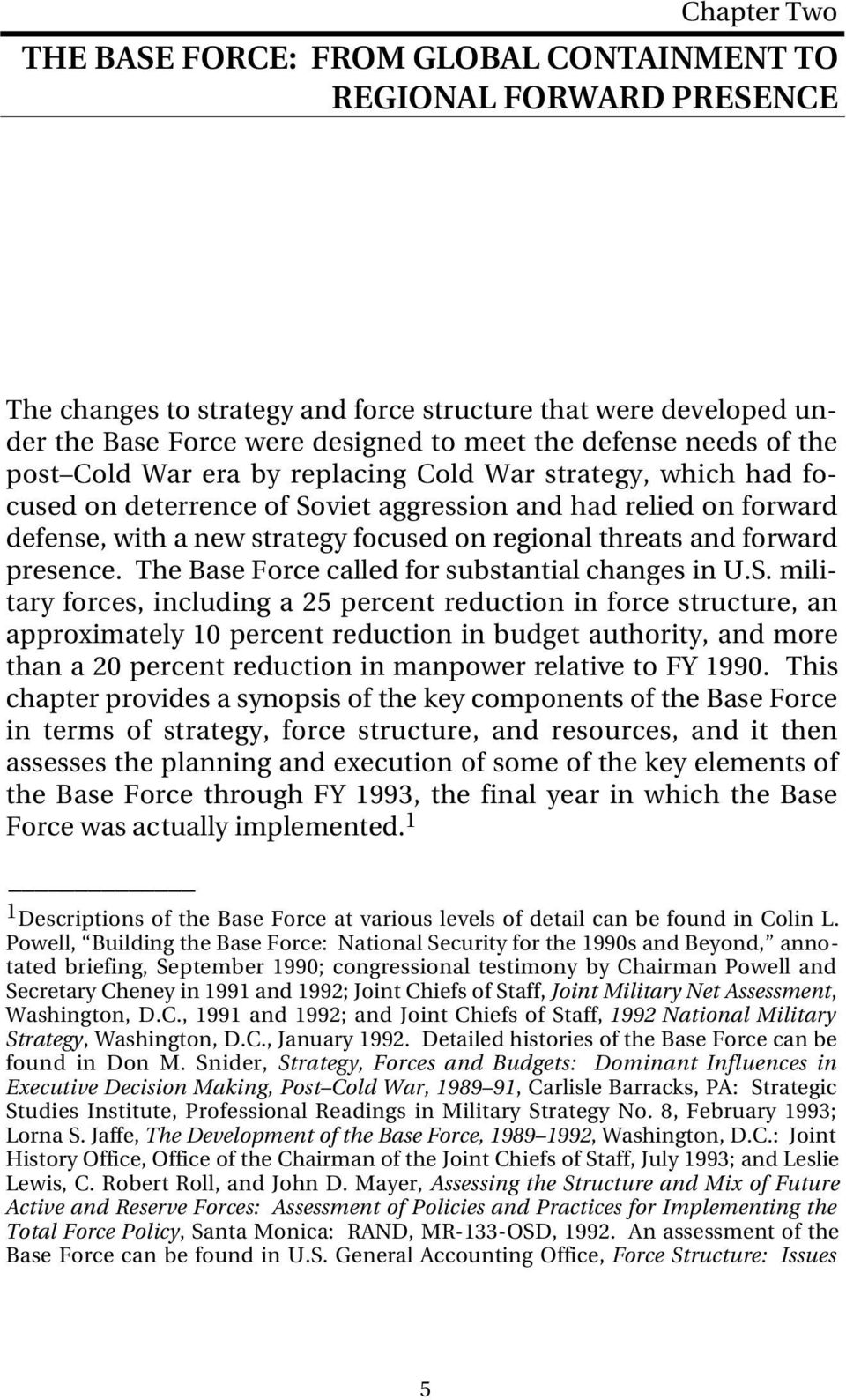 and forward presence. The Base Force called for substantial changes in U.S.