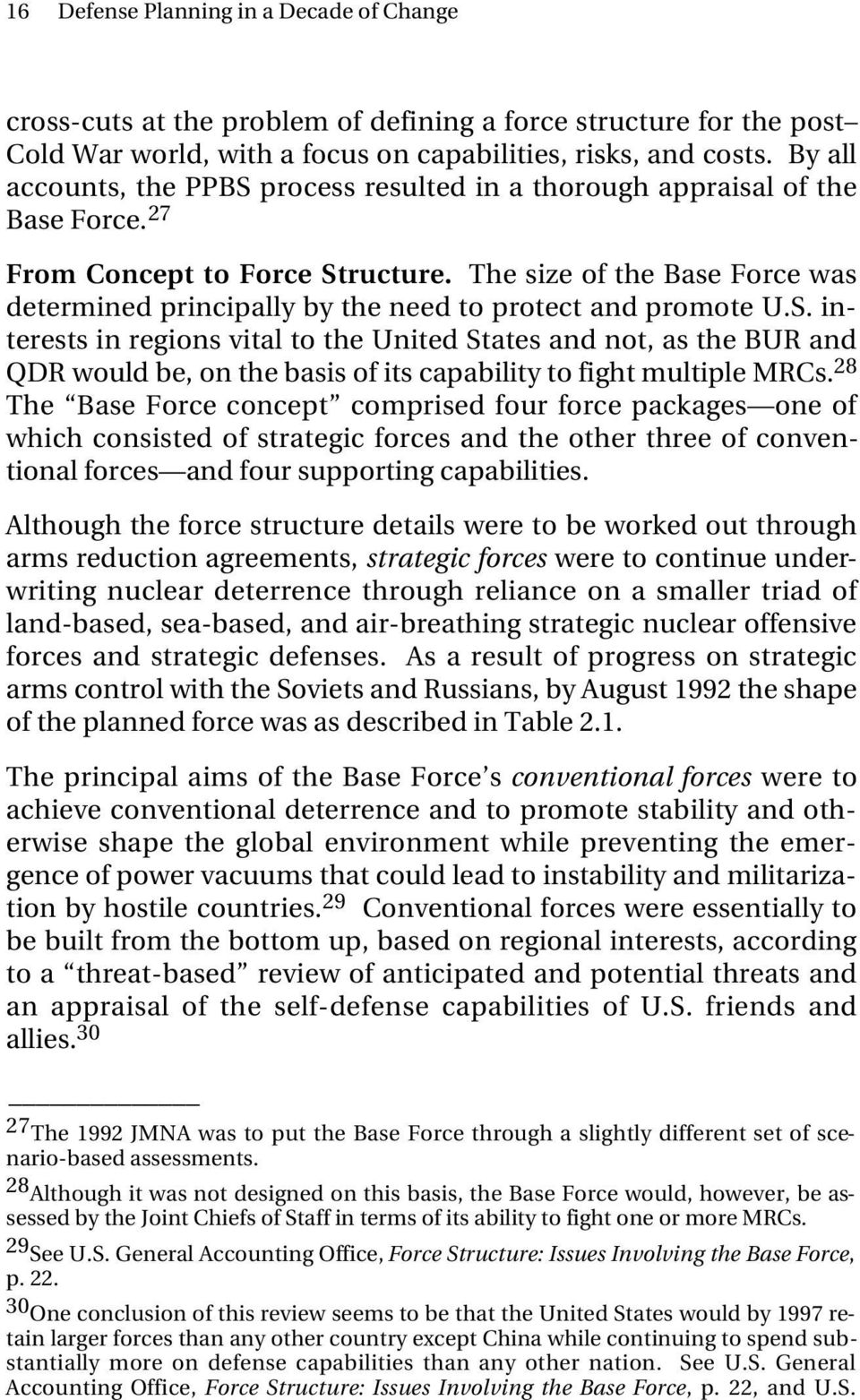 The size of the Base Force was determined principally by the need to protect and promote U.S.