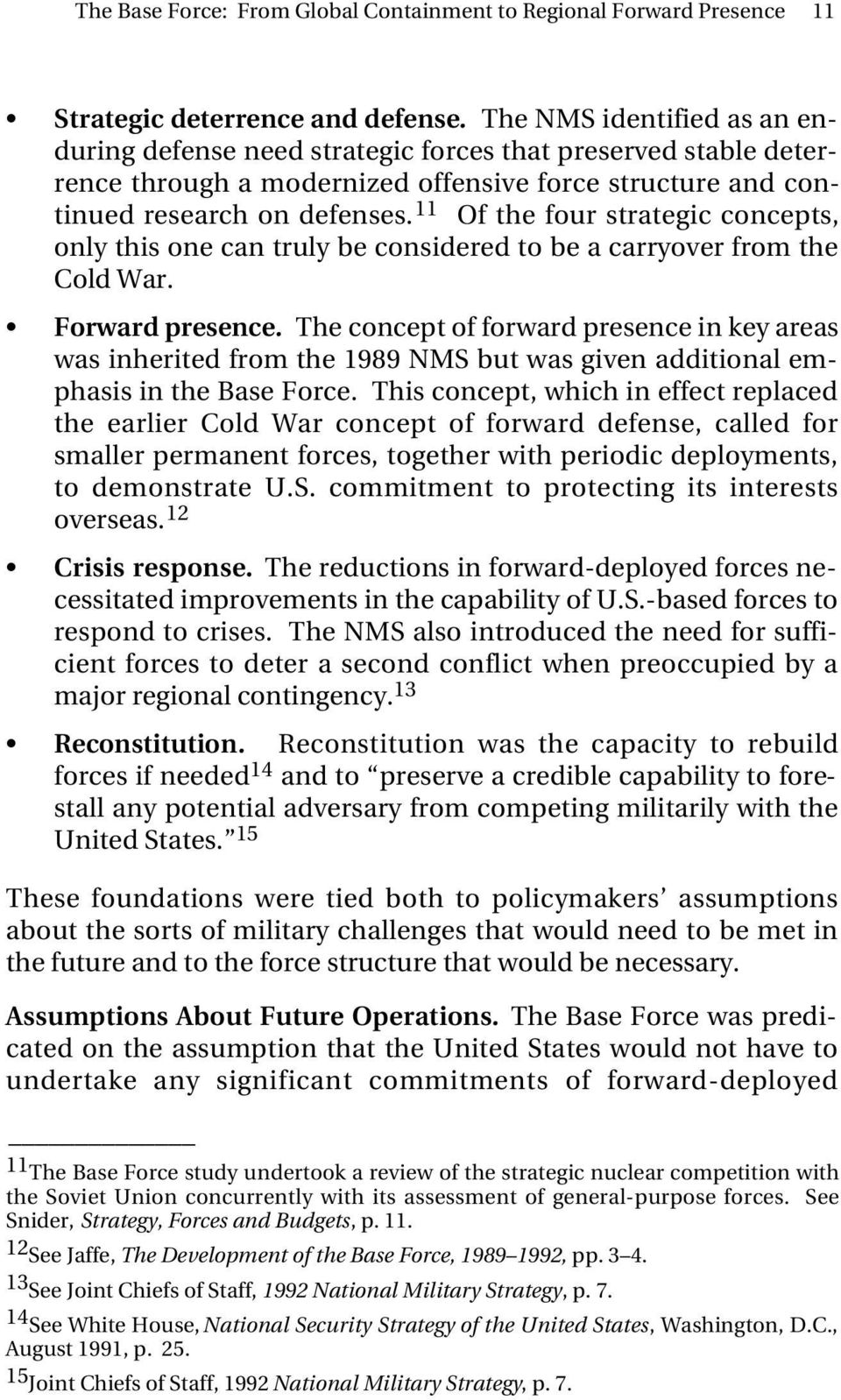 11 Of the four strategic concepts, only this one can truly be considered to be a carryover from the Cold War. Forward presence.