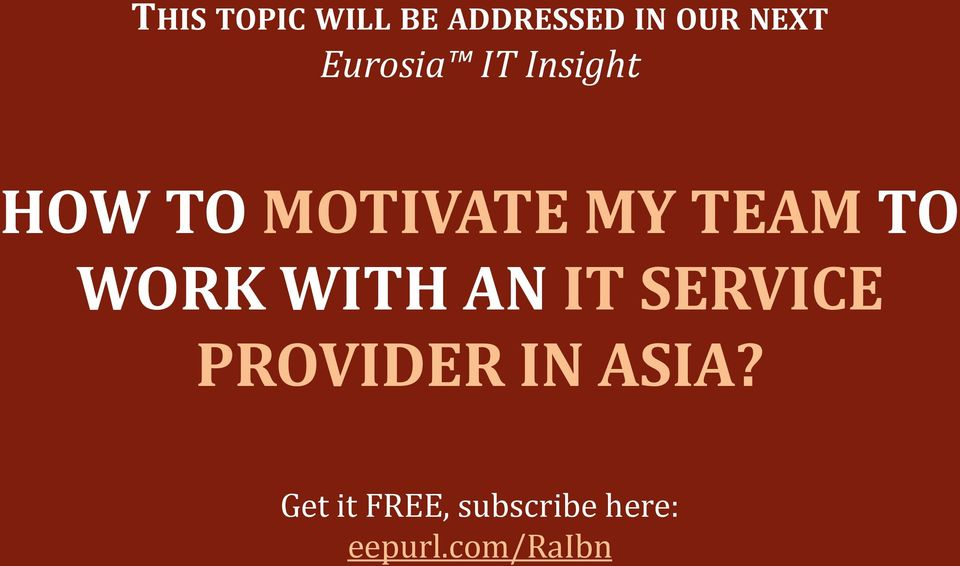 TO WORK WITH AN IT SERVICE PROVIDER IN ASIA?