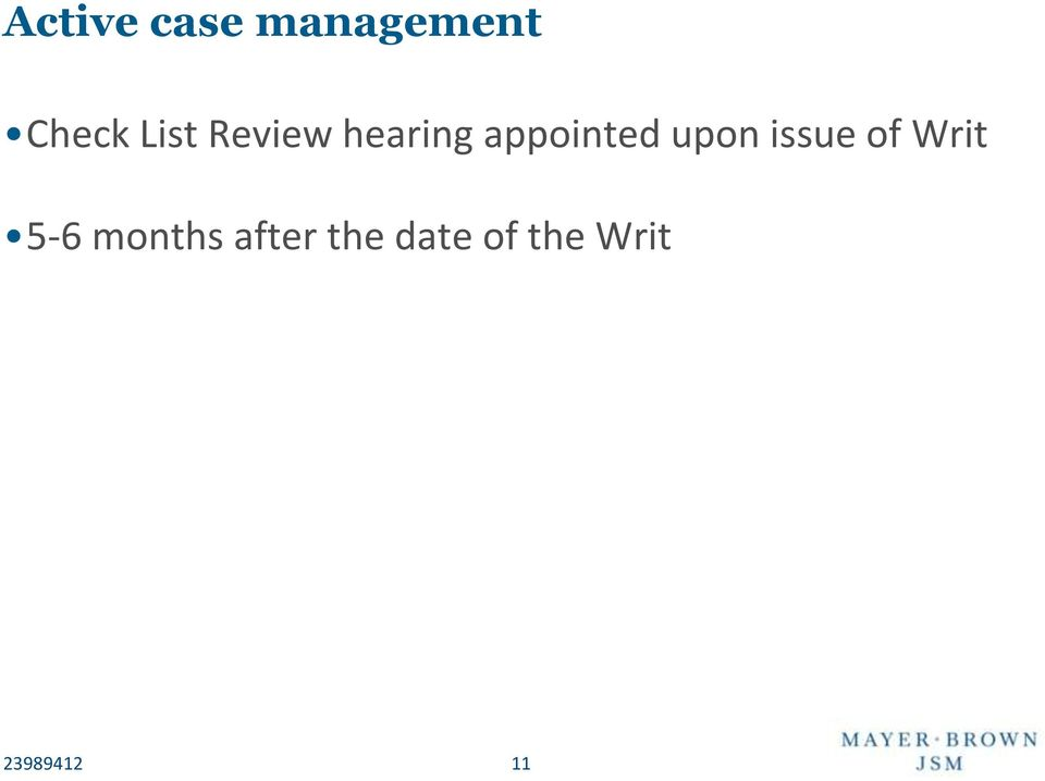upon issue of Writ 5-6 months