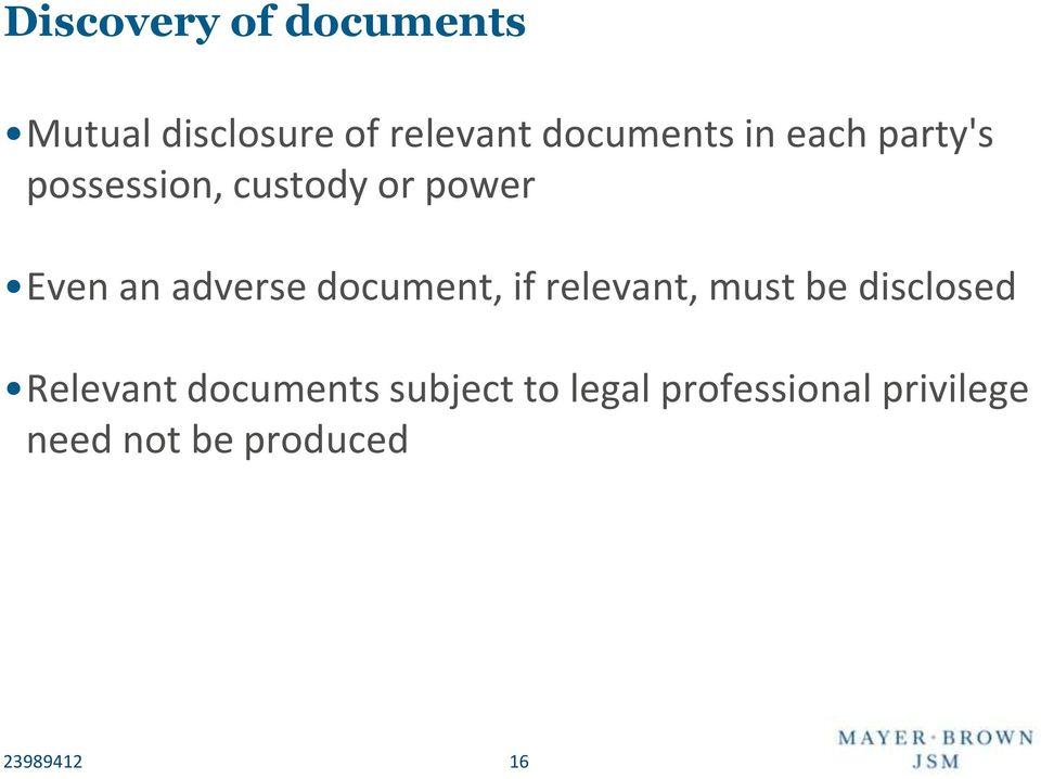 document, if relevant, must be disclosed Relevant documents