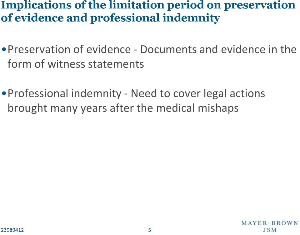 evidence in the form of witness statements Professional indemnity -