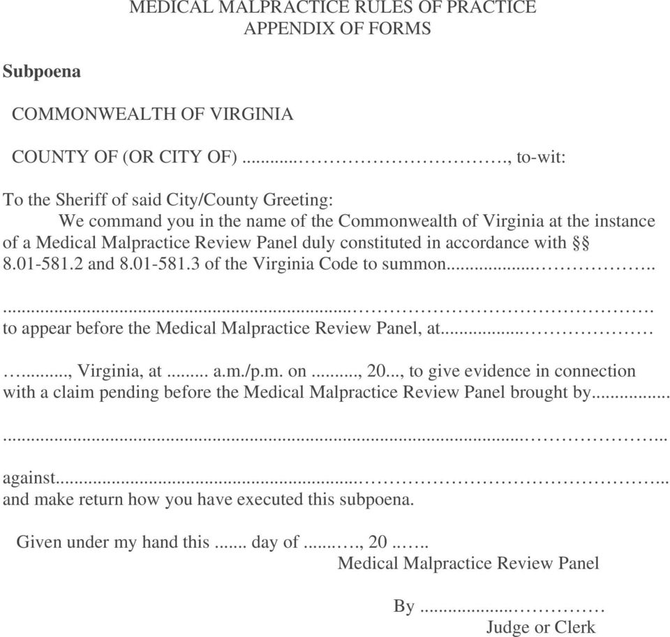 accordance with 8.01-581.2 and 8.01-581.3 of the Virginia Code to summon......... to appear before the Medical Malpractice Review Panel, at......, Virginia, at... a.m./p.m. on..., 20.