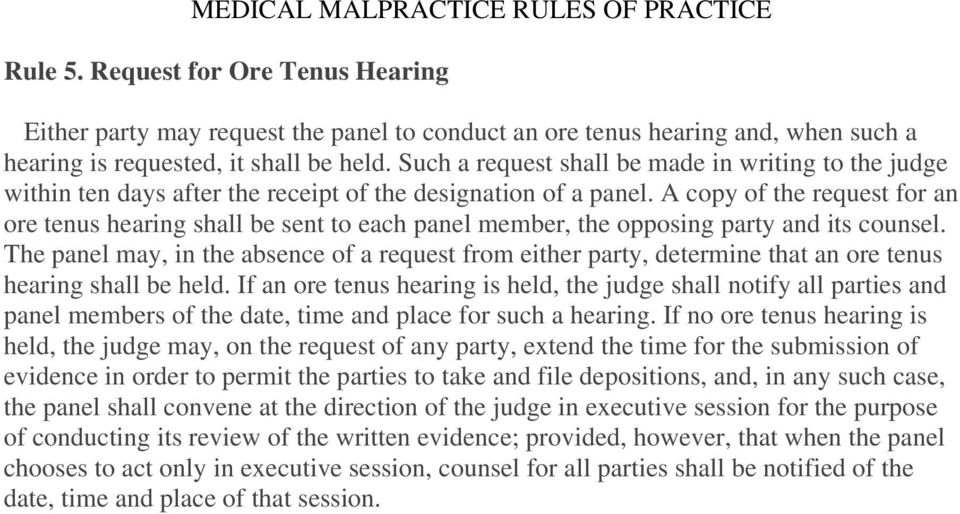 A copy of the request for an ore tenus hearing shall be sent to each panel member, the opposing party and its counsel.