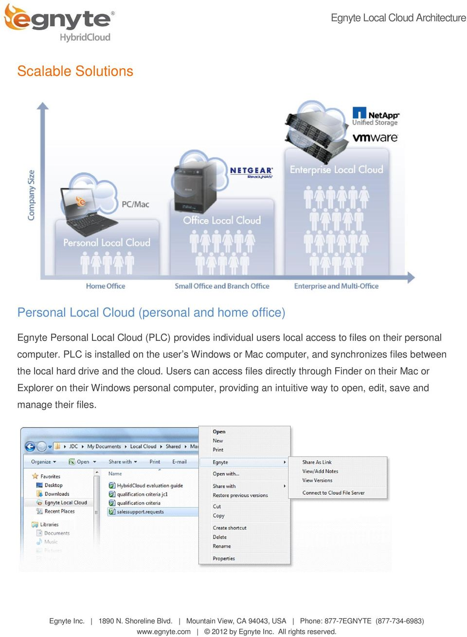 PLC is installed on the user s Windows or Mac computer, and synchronizes files between the local hard drive and the
