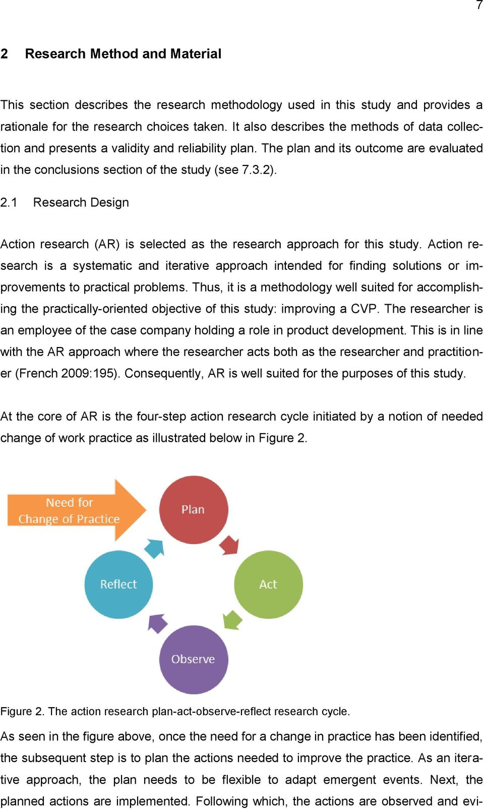1 Research Design Action research (AR) is selected as the research approach for this study.