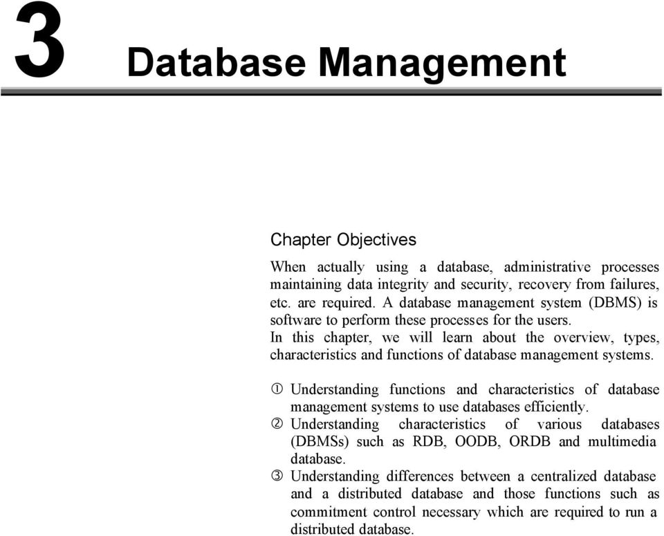 In this chapter, we will learn about the overview, types, characteristics and functions of database management systems.