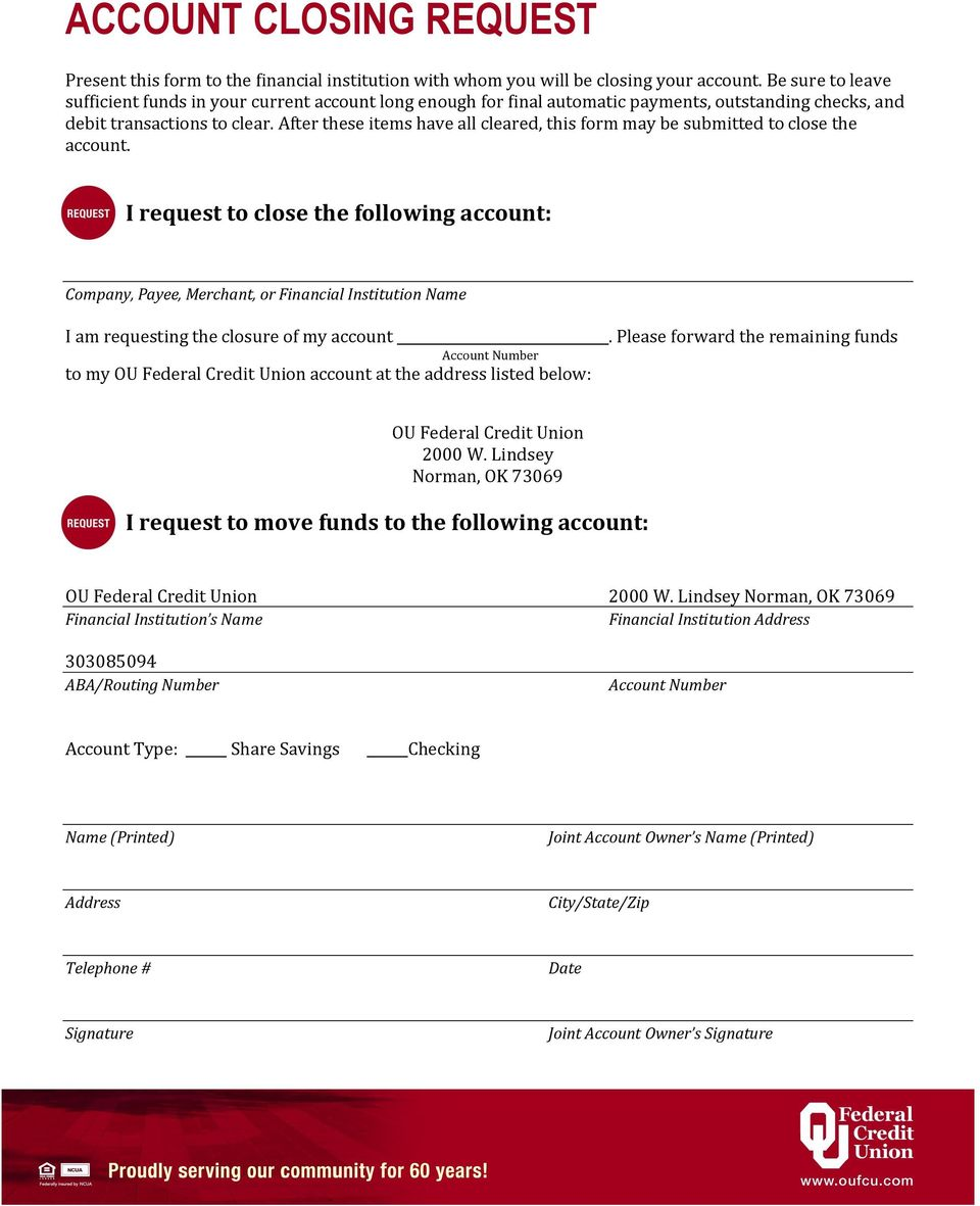After these items have all cleared, this form may be submitted to close the account.