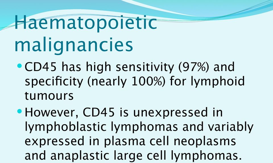 CD45 is unexpressed in lymphoblastic lymphomas and variably