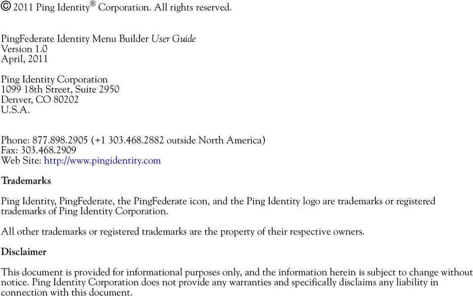 com Trademarks Ping Identity,, the icon, and the Ping Identity logo are trademarks or registered trademarks of Ping Identity Corporation.
