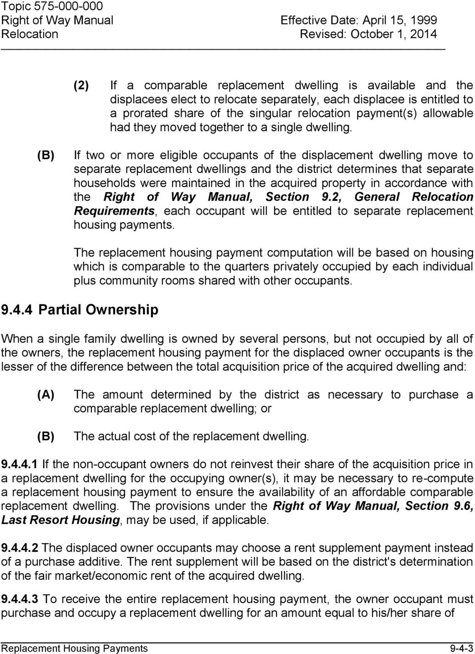 If two or more eligible occupants of the displacement dwelling move to separate replacement dwellings and the district determines that separate households were maintained in the acquired property in