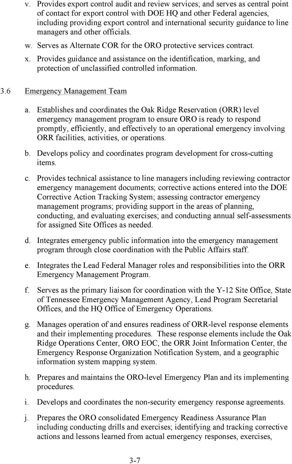 Provides guidance and assistance on the identification, marking, and protection of unclassified controlled information. 3.6 Emergency Management Team a.