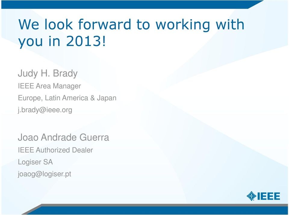 Brady IEEE Area Manager Europe, Latin America &
