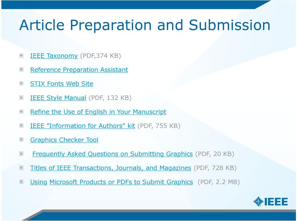 (PDF, 755 KB) Graphics Checker Tool Frequently Asked Questions on Submitting Graphics (PDF, 20 KB) Titles of IEEE