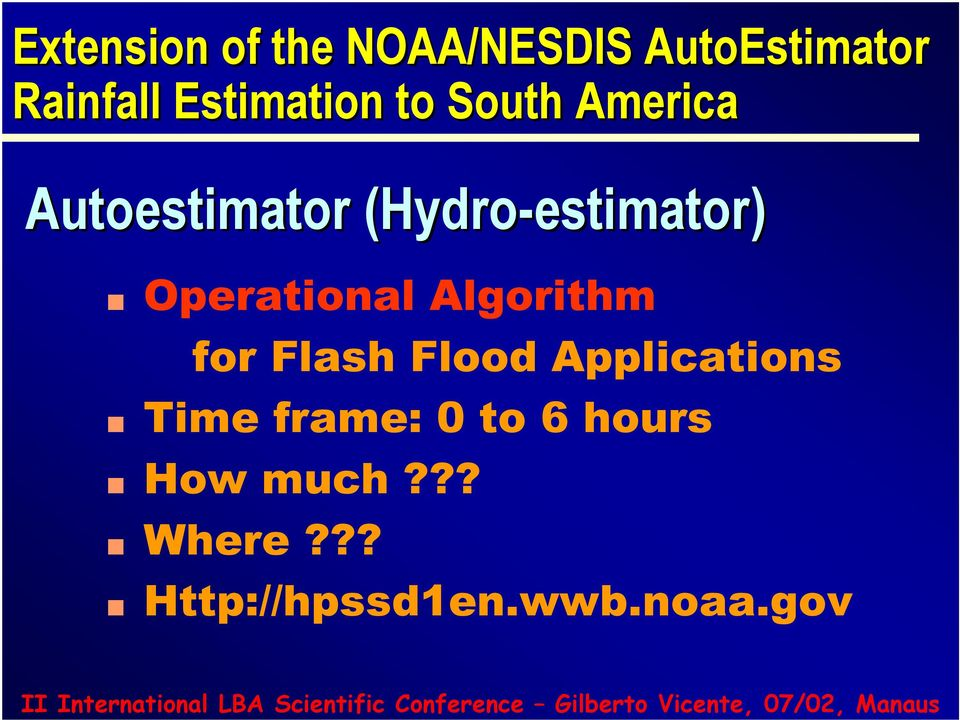 Operational Algorithm for Flash Flood Applications Time