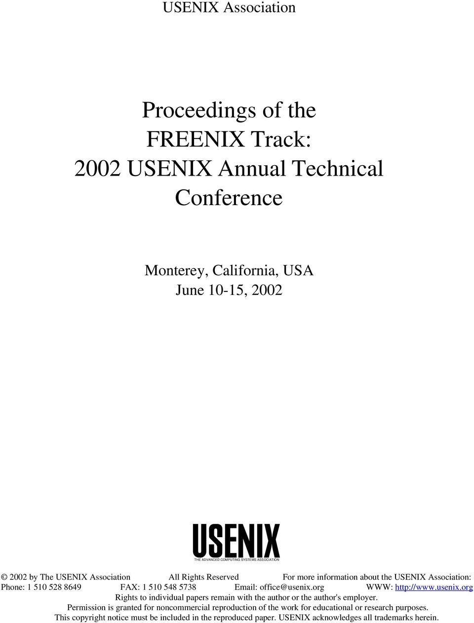 Email: office@usenix.org WWW: http://www.usenix.org Rights to individual papers remain with the author or the author's employer.