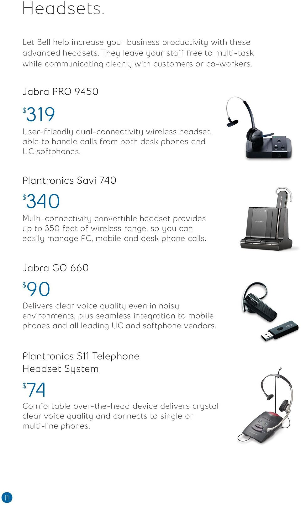 Plantronics Savi 740 340 Multi-connectivity convertible headset provides up to 350 feet of wireless range, so you can easily manage PC, mobile and desk phone calls.