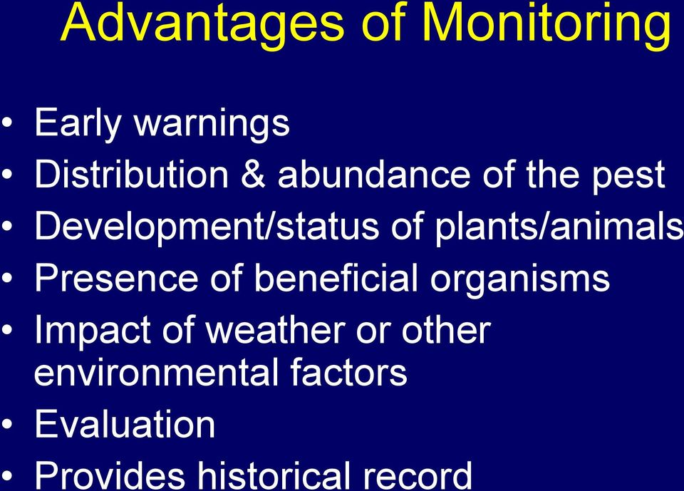 Presence of beneficial organisms Impact of weather or